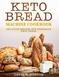 Keto bread in 2 minutes flat! Keto Bread Machine Cookbook Easy And Delicious Baking Recipes For Homemade Keto Bread Brookline Booksmith