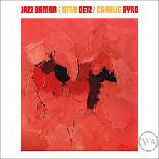 Jazz Samba: How <b>Stan Getz and</b> Charlie Byrd Conquered The World