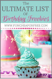 this is the go to ultimate list of birthday freebies you ll want