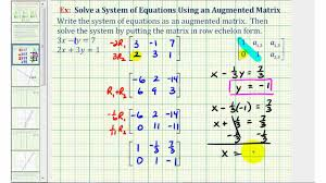 ex 1 solve a system of two equations with using an augmented matrix row echelon form