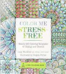 Color Me Stress Free Nearly 100 Coloring Templates To