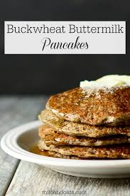 buckwheat ermilk pancakes these hearty and delicious pancakes will keep you going all morning they are light