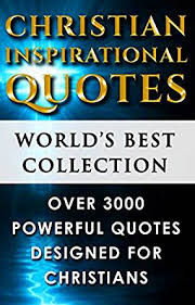 Christian Inspirational Quotes World's Best Ultimate Collection Impressive Christian Inspirational Quotes