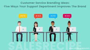 Customer Service Branding Ideas Support Department Improves