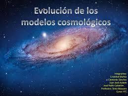 Evolución de los modelos cosmológicos - ppt descargar