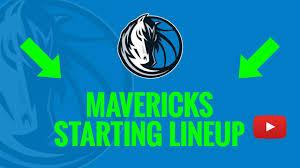 2019 20 Dallas Mavericks Starting Lineup Live Updates