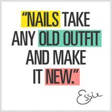essie says on Pinterest | Essie, Polish and Nail Polish Quotes