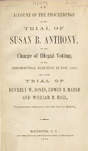 upstate new york and the women s rights movement rbscp trial of susan b anthony