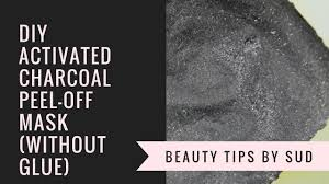 diy activated charcoal l off mask without glue