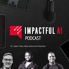 Impactful AI Podcast