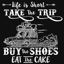 Life Is Short Take The Trip Buy The Shoes Eat The Cake A Line Dress