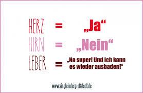 Spruch Herz Hirn Leber Single In Der Großstadt
