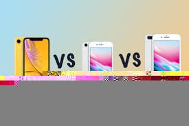 Apple Iphone Xr Vs Iphone 8 Vs Iphone 8 Plus Whats The Differ