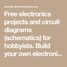 free electronics projects and circuit diagrams (schematics) for simple electronic circuits at Free Electronics Diagrams