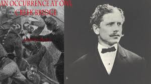 an occurrence at owl creek bridge by ambrose bierce an occurrence at owl creek bridge by ambrose bierce