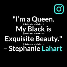 Quotes About Being Black And Beautiful Best of Stephanie Lahart Quotes Articles Poems And MORE My Black Is
