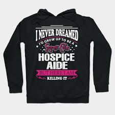 Hospice Aide Hospice Aide Hoodie Teepublic