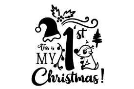 Free vectors and icons in svg format. This Is My First Christmas Svg Cut File By Creative Fabrica Crafts Creative Fabrica