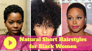 2018 Natural Short Hairstyles For Black Women Youtube