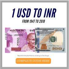 Indian Currency Value Chart Usd Rates In 1947 To 2018 Us Dollar To Inr History 1 Usd