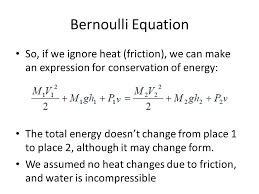 bernoulli equation so if we ignore heat friction we can make an