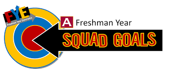 freshman year experience university for more information on the freshman year squad goals incentive program please our website here