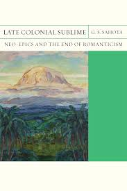 Late Colonial Sublime Neo Epics And The End Of Romanticism