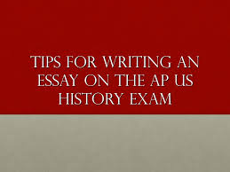 tips for writing an essay on the ap us history exam    ppt downloadtips for writing an essay on the ap us history exam