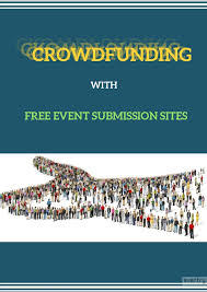 Free Crowdfunding Sites Crowdfunding With Free Event Submission Sites