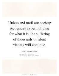 Cyber Bullying Quotes Unless and until our society recognizes cyber bullying for what 43