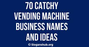 Vending Machine Names Gorgeous 48 Catchy Vending Machine Business Names And Ideas