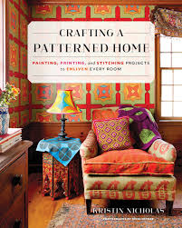 Crafting a Patterned Home: Painting, Printing, and Stitching ...