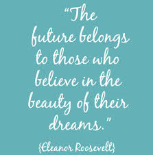 Quotes Dreams Come True Best of How To Make Your Dreams Come True Female Entrepreneur Association