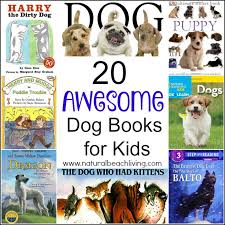 20 awesome dog books for kids non fiction fiction great read a