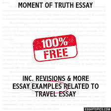 of truth essay moment of truth essay