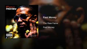 The Raw Fame — Fast Money | by Melvin Ball | Medium