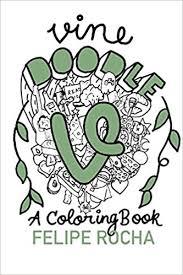 Vine Doodles A Coloring Book Vine Doodle Series Felipe Rocha