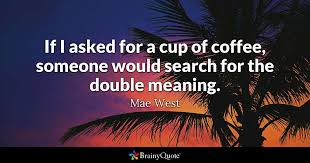 Catch 22 Quotes Best Mae West Quotes BrainyQuote