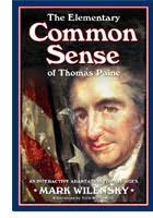 the elementary common sense of thomas paine tom paines amazing persuasive essay common sense unified these seemingly conflicting characteristics into an extraordinary vision