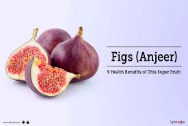 figs anjeer 9 health benefits of this super fruit