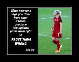 Inspirational Soccer Daughter Gift Julie Ertz Motivation Quote