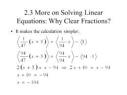 linear equations why clear fractions 2 1 the addition property of equality ppt