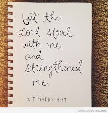 Bible Strength Quotes Inspiration The Lord Stood With Me Quotes Bible Lord Strength Scripture