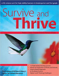 amazon survive and thrive a life science unit for grades k 1 william mary units 9781593633936 center for gifted education books