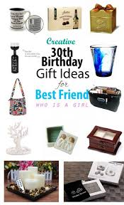 birthday present ideas for female friend creative 30th birthday gift ideas for female best friend gift