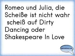 Romeo Und Julia Die Scheiße Ist Nicht Wahr Scheiß Auf Dirty Dancing