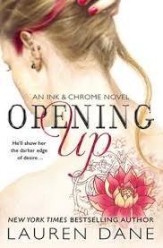 opening up ink chrome book new york times and usa today bestselling author lauren dane delivers book in her ink chrome romance series