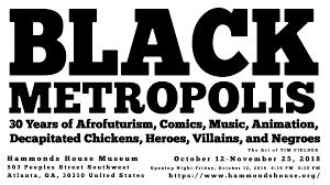 Black Metropolis 30 Years Of Afrofuturism Comics Music Animation