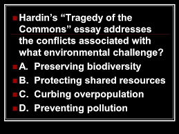 review chapter ppt  hardin s tragedy of the commons essay addresses the conflicts associated what environmental challenge