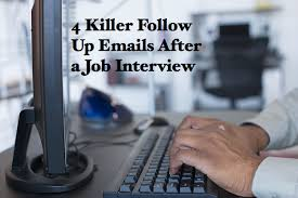 killer follow up emails when you  ve heard nothing after the  follow up email after interview